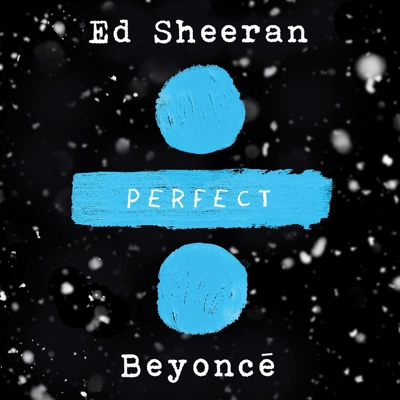 Perfect Duet (with Beyoncé) - Ed Sheeran song