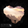 Tungevaag & Raaban - All For Love artwork