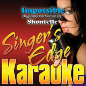 Download Singer's Edge Karaoke - Impossible (Originally Performed By Shontelle) [Instrumental]
