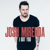 Josh Mirenda - I Got You artwork