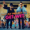 Get Wet - Single, Fly Project