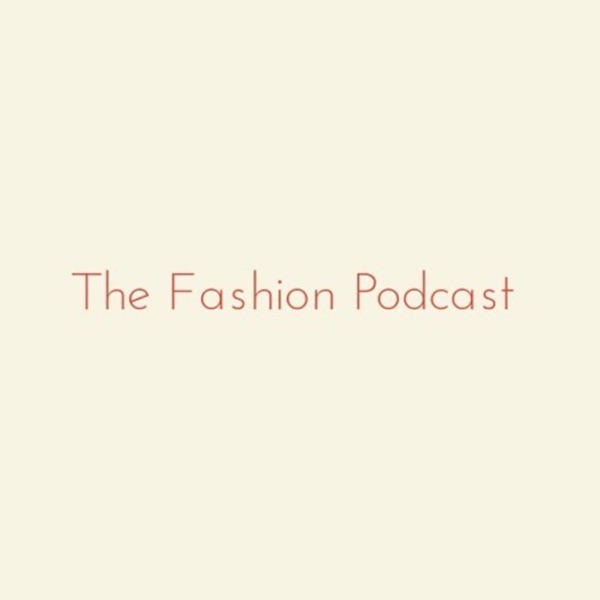 The Fashion Podcast