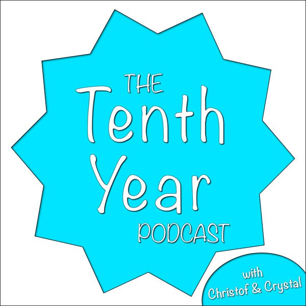 The Tenth Year Podcast