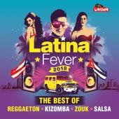 Multi-interprètes - Latina Fever 2018 : The Best of Reggaeton, Kizomba, Zouk and Salsa illustration
