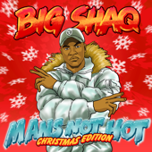Man's Not Hot (Christmas Edition) - Big Shaq
