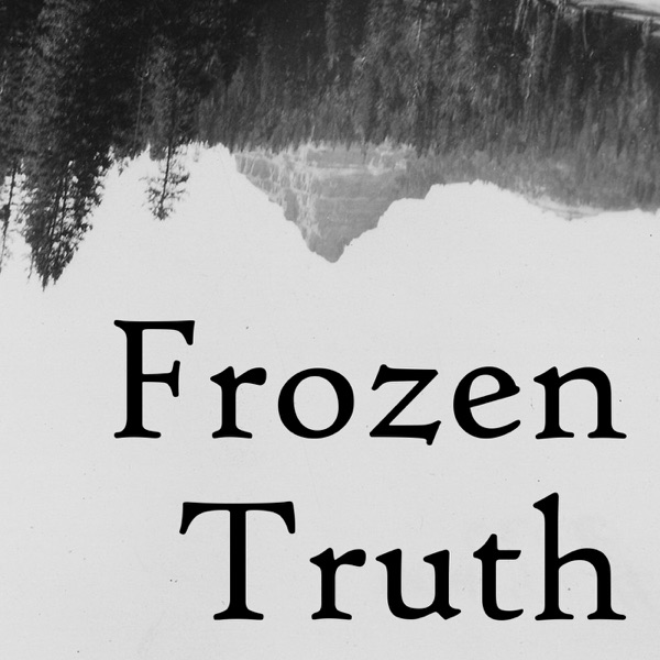 Frozen Truth Podcast