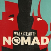 Walk Off the Earth - Nomad artwork