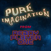 "Pure Imagination (From ""Ready Player One"")"