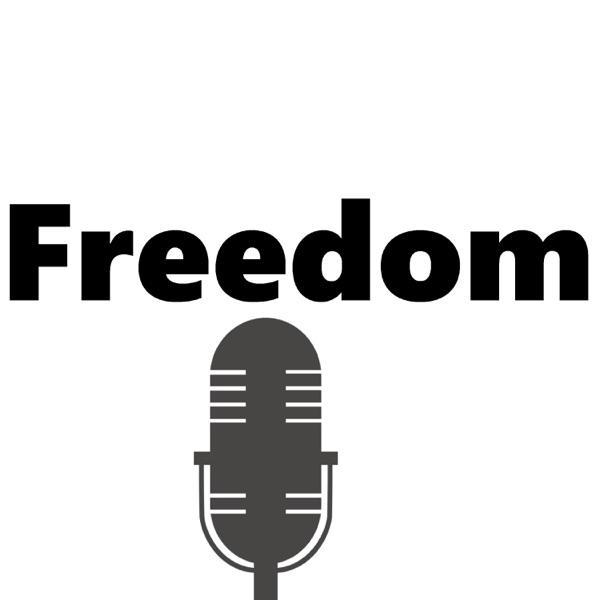 Freedom : Le Podcast Sur La Liberté