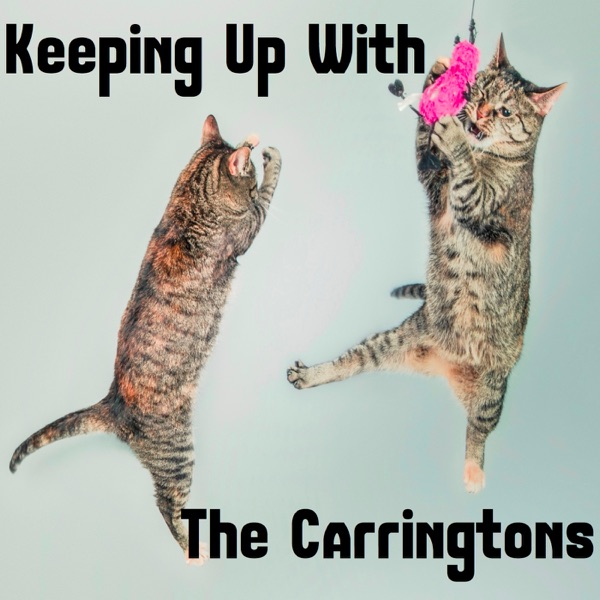 Keeping Up With The Carringtons