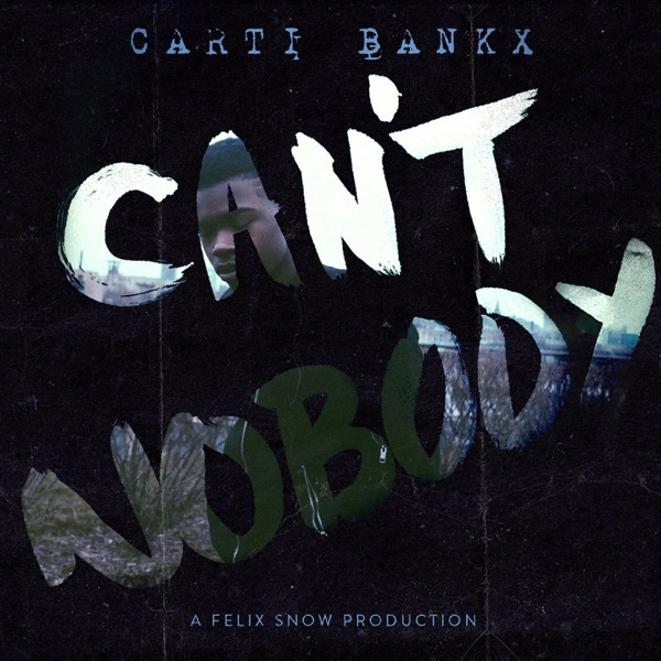 Can't Nobody (feat. Carti Bankx)