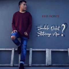 Download Lagu Kris Monte – Sudah Dekat Statusnya Apa MP3