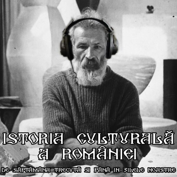 Istoria Culturală a României de săptămâna trecută până în zilele noastre