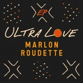 Marlon Roudette - Ultra Love Grafik
