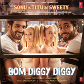 "Bom Diggy Diggy (From ""Sonu Ke Titu Ki Sweety"")"