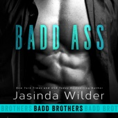 Jasinda Wilder - Badd Ass: Badd Brothers, Book 2 (Unabridged)  artwork