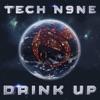 Drink Up - Single, Tech N9ne