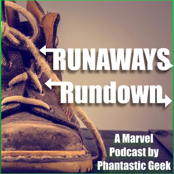 The Runaways Rundown by Phantastic Geek