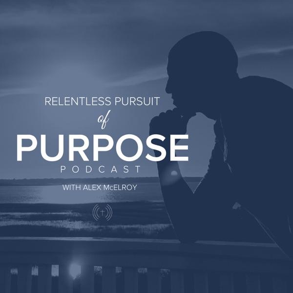 Relentless Pursuit of Purpose
