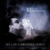 We Lay a Brother Down (feat. Cody Brown) - Single