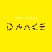 Just Wanna Dance