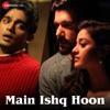 Main Ishq Hoon
