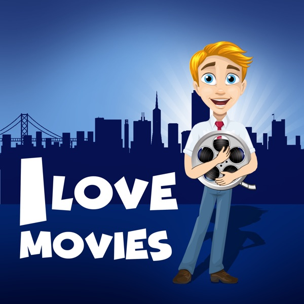 I Love Movies Podcast