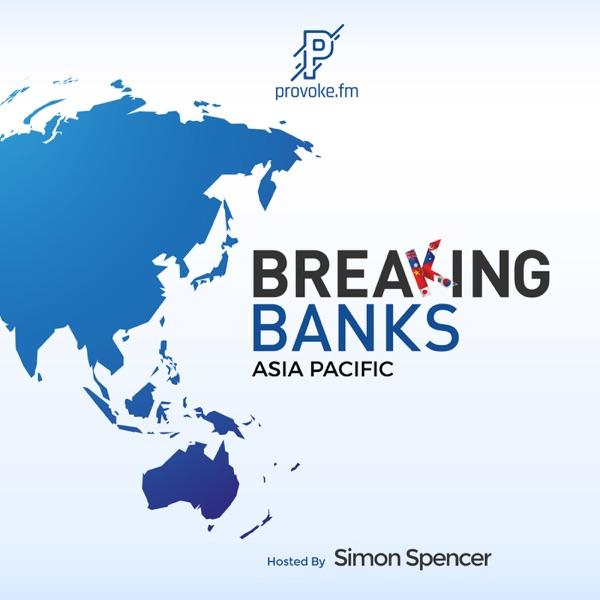 Breaking Banks Asia | Provoke Media