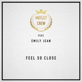 Feel so Close (feat. Emily Jean)