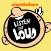 Listen Out Loud with The Loud House
