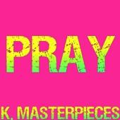 Pray (Originally Performed by Sam Smith) [Karaoke Instrumental]
