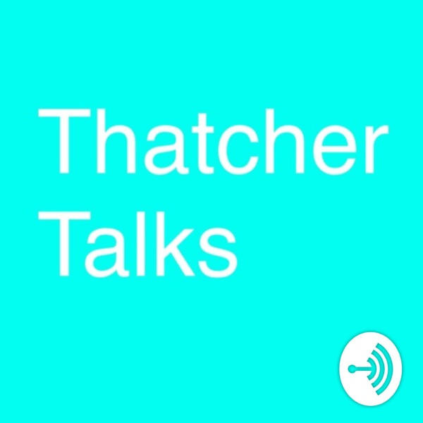 ThatcherTalks