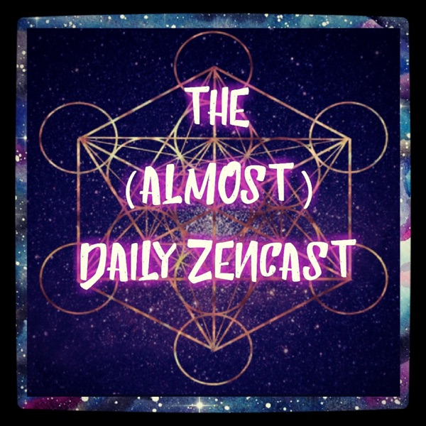 The Almost Daily ZenCast