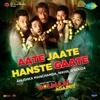 Aate Jaate Hanste Gaate (From