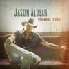 Jason Aldean - You Make It Easy Mp3