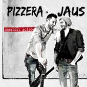 unerhört solide - Pizzera & Jaus