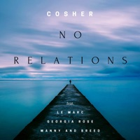 Cosher - No Relations (feat. Le Marc, Georgia Rose, Manny & Breed)