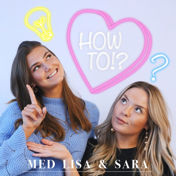 How To med Lisa och Sara