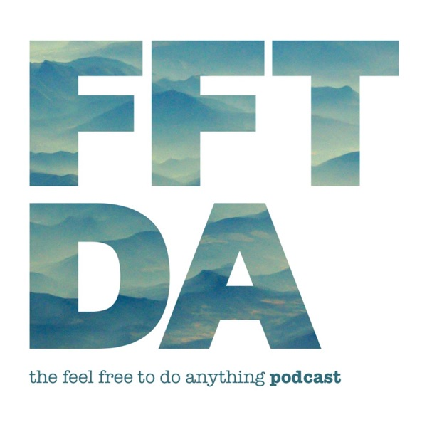 Feel Free to do Anything Podcast