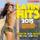 Latin Hits 2015 Summer Edition - 34 Latin Music Hits