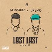 Last Last (feat. Dremo) - Kidakudz