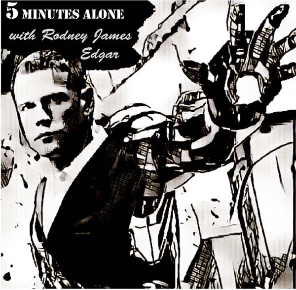 5 Minutes Alone w/ Rodney James