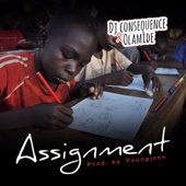 Assignment - Dj Consequence & Olamide