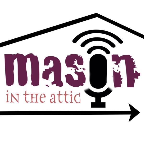 Mason in the Attic