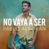 Pablo Alborán - No vaya a ser ilustración