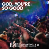 God, You're So Good (feat. Kristian Stanfill & Melodie Malone) [Live]
