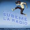 SUBEME LA RADIO HEBREW REMIX (feat. Descemer Bueno & Rotem Cohen) - Single, Enrique Iglesias