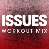 Issues (Extended Workout Mix)