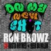 On My New Sh*t (feat. Busta Rhymes & Reek Da Villan) - Single, Ron Browz