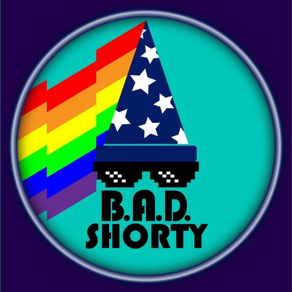 B.A.D. Shorty